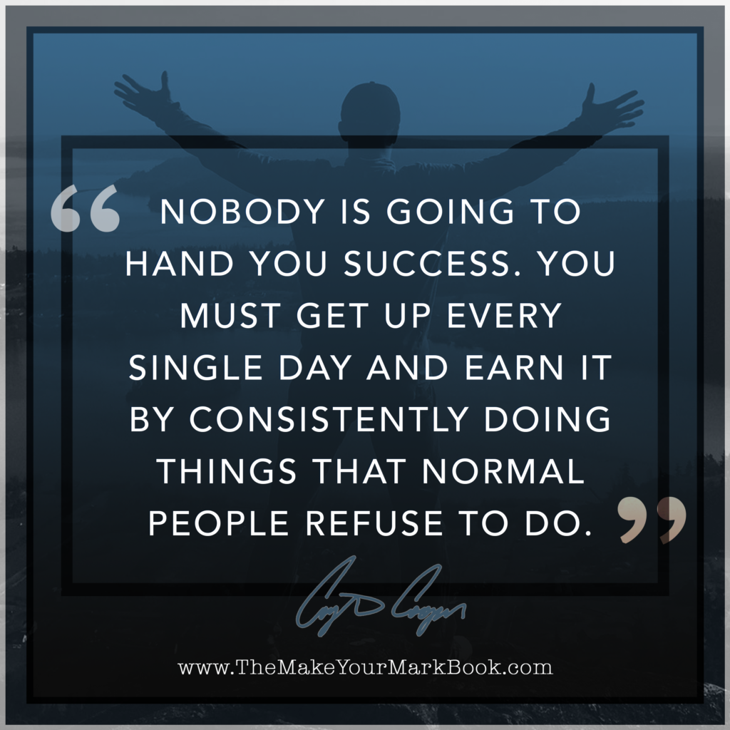 Nobody Is Going To Hand You Success