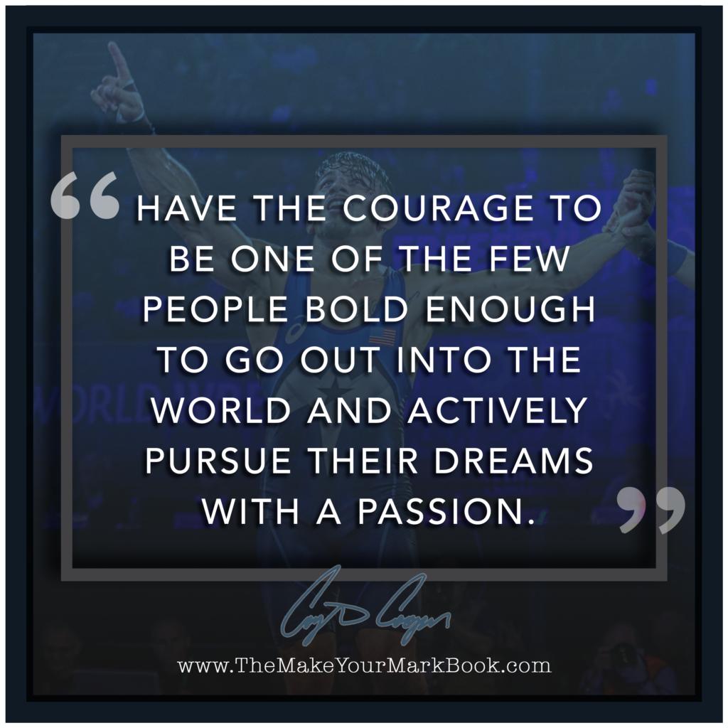 Be Bold enough and Pursue Dreams